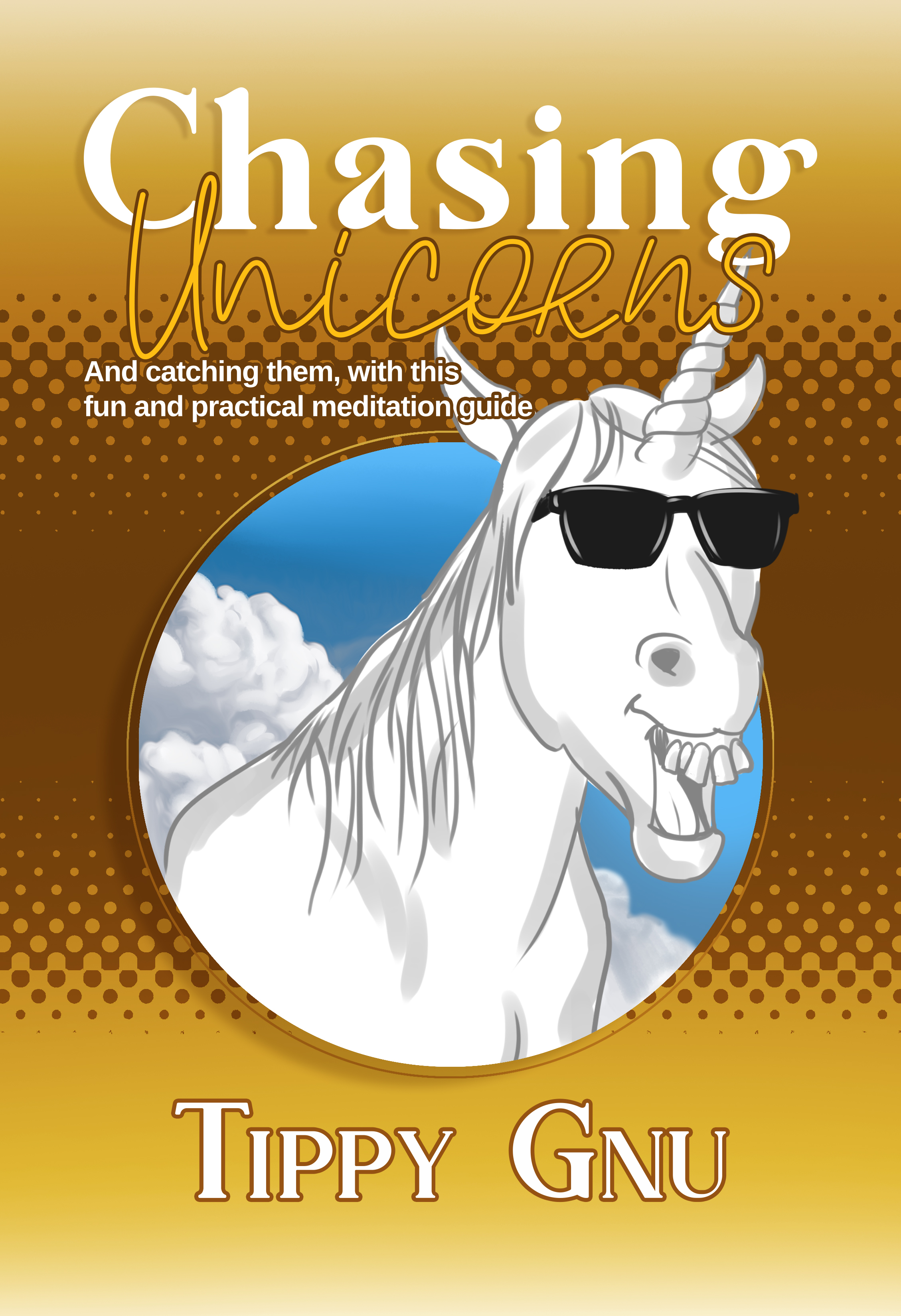 Chasing Unicorns: Chapter 7, On the Path of Unicorns, Part 1